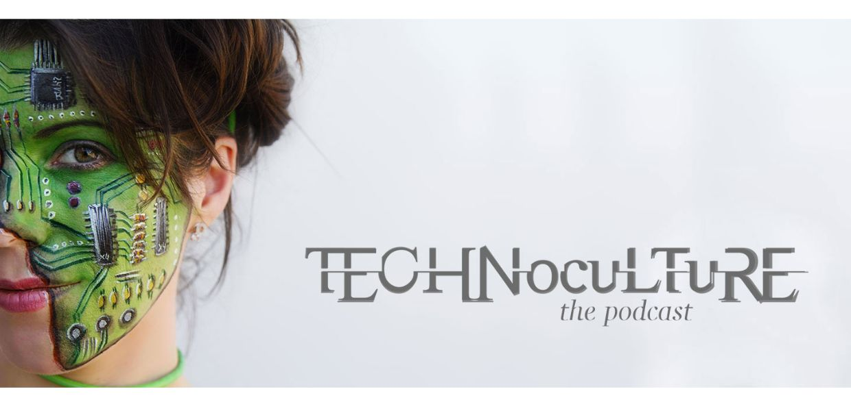 Technoculture: the podcast