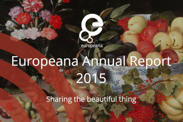 Europeana Annual Report 2015 - Sharing the beautiful thing