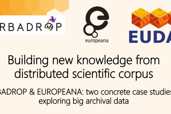 Building new knowledge from distributed scientific corpus: HERBADROP & EUROPEANA