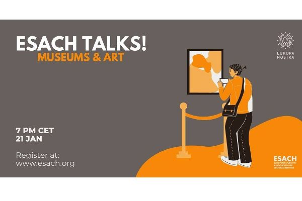 ESACH Talks! Museums, Art and Cultural Heritage