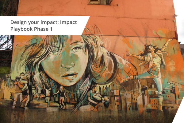 Design your impact: Impact Playbook Phase 1