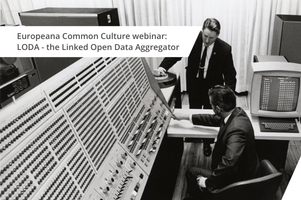 Europeana Common Culture webinar: LODA - the Linked Open Data Aggregator