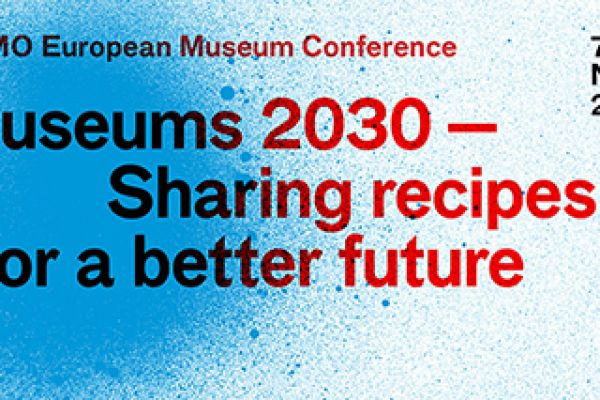 27th NEMO European Museum Conference: Museums 2030 - Recipes for a better future