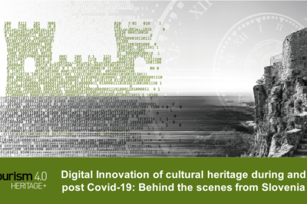 Digital Innovation of cultural heritage during and post Covid-19: Behind the scenes from Slovenia