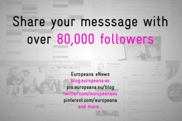 Got Something to Say? Let Europeana Spread the Word