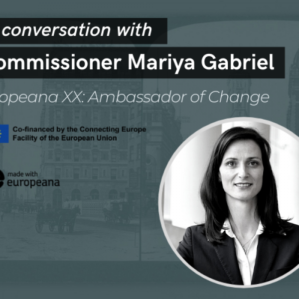 In conversation with Commissioner Mariya Gabriel - Europeana XX Ambassador of Change