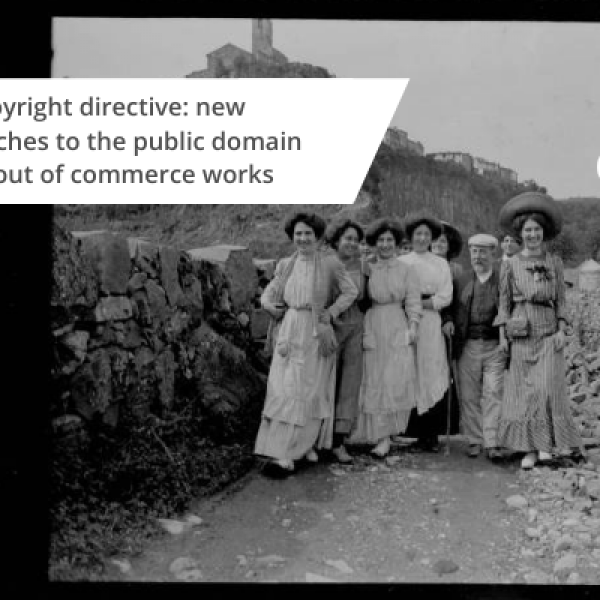 The copyright directive: new approaches to the public domain and to out of commerce works